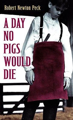 A Day No Pigs Would Die By Peck, Robert Newton