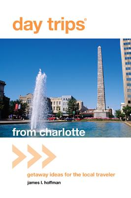 Day Trips from Charlotte By Hoffman, James L.