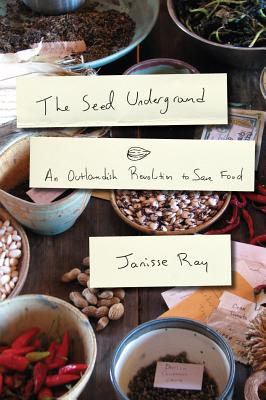 The Seed Underground By Ray, Janisse